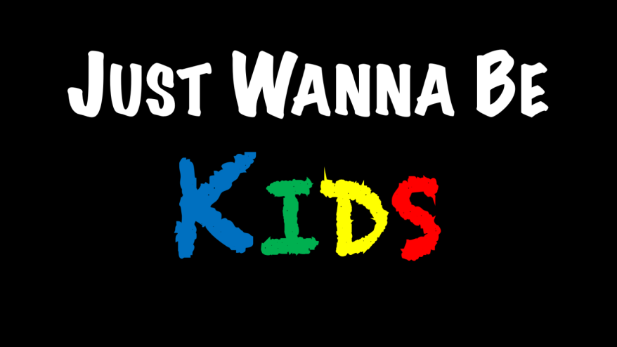 Just Wanna Be Kids Graphic